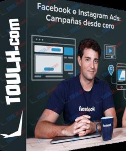 Facebook e Instagram Ads: Campañas desde cero